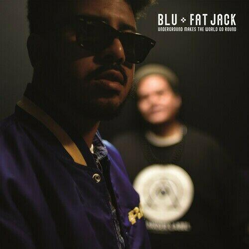 Blu And Fat Jack - Underground Makes The World Go (New Vinyl)