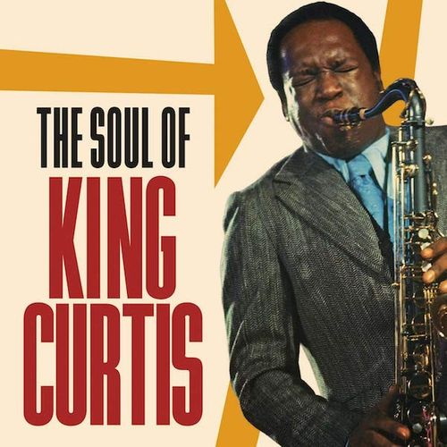 King Curtis - Soul Of King Curtis (NEW CD)