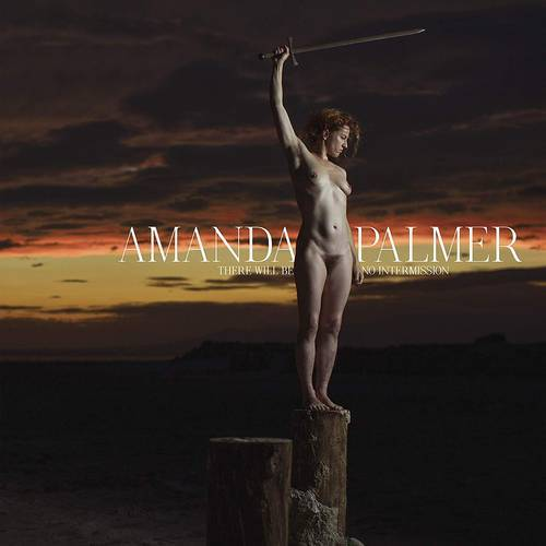 Amanda Palmer - There Will Be No Intermission (New Vinyl)