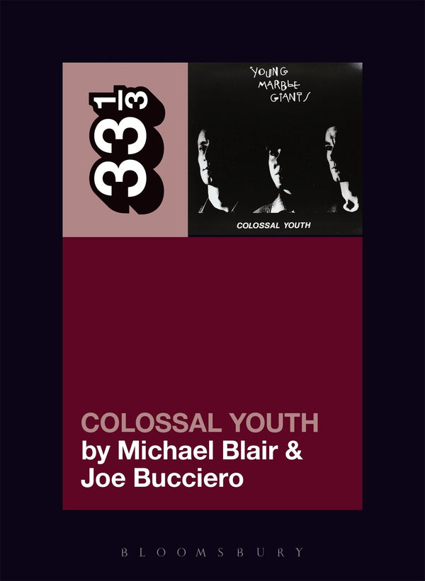 Young Marble Giants - Colossal Youth (33 1/3 Book Series)
