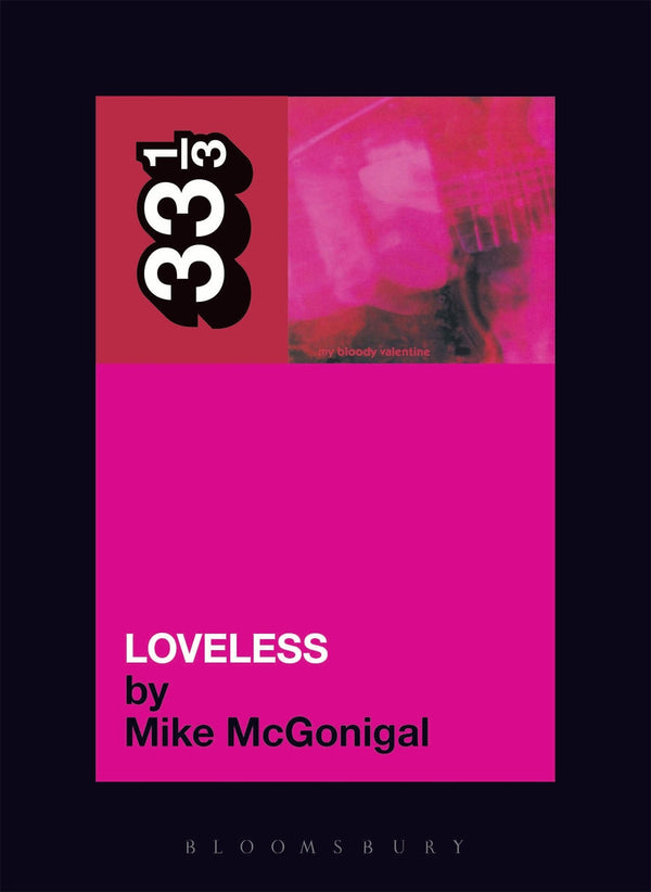 33 1/3 - My Bloody Valentine -Loveless