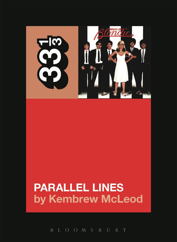 Blondie - Parallel Lines (33 1/3 Book Series)