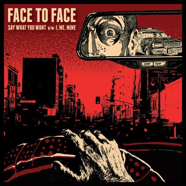 Face To Face - Say What You Want To/I Me Mine (New Vinyl)