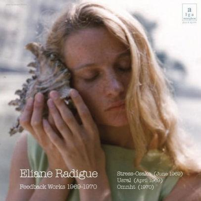 Eliane Radigue - Feedback Works 1969-1970 (New Vinyl)