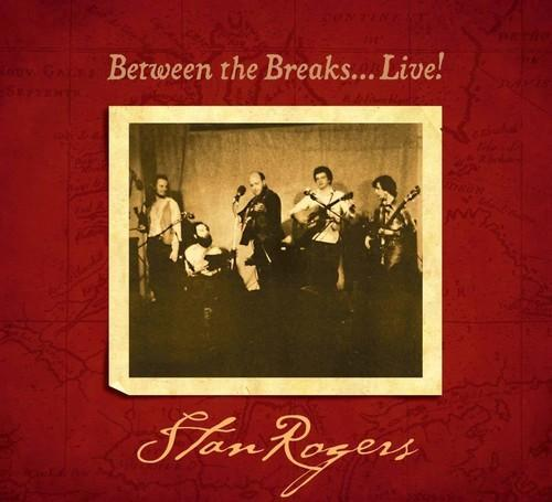 Stan Rogers - Between The Breaks Live (New Vinyl)
