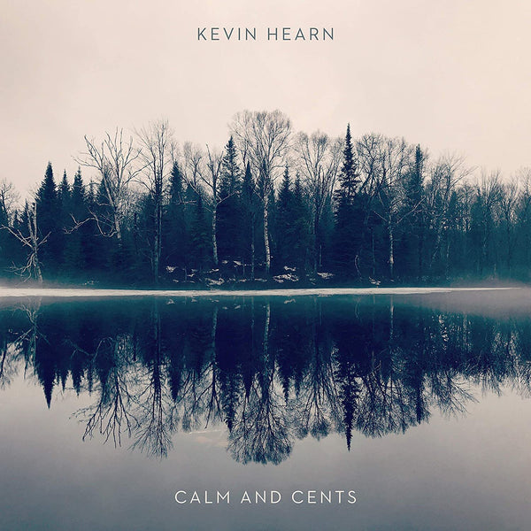 Kevin Hearn - Calm And Cents (New Vinyl)