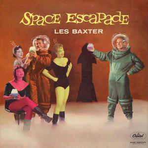 Les Baxter - Space Escapade (New Vinyl)