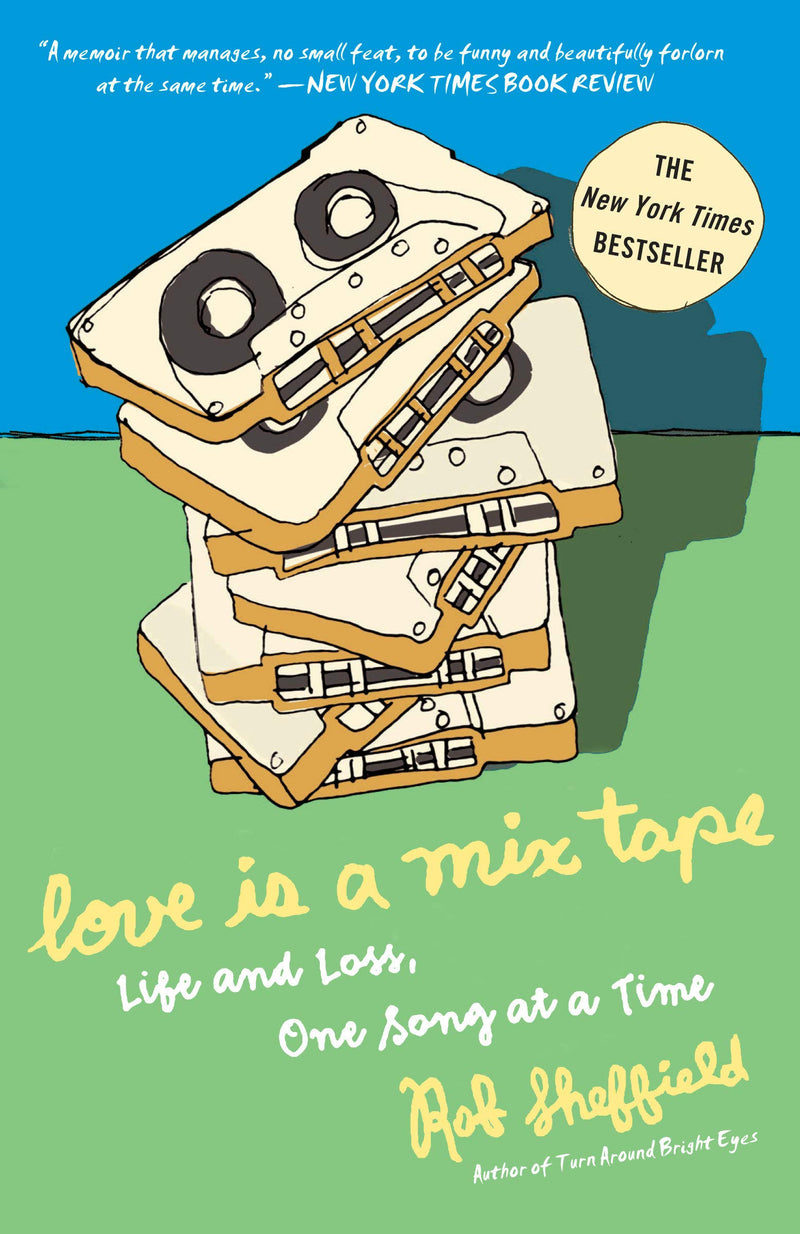 Love Is A Mix Tape - Life and Loss, One Song at a Time