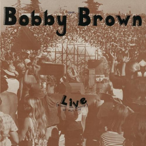 Bobby Frank Brown - Live Divinity And Dignity Of A (New Vinyl)
