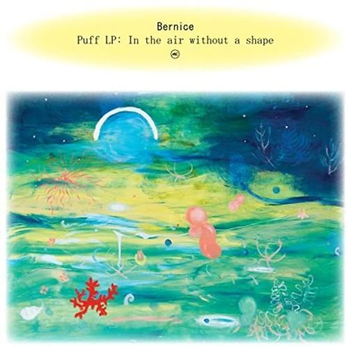 Bernice - Puff: In The Air Without A Sha (New Vinyl)