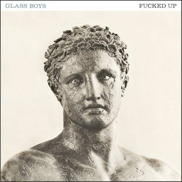 Fucked Up - Glass Boys (New Vinyl)