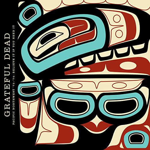Grateful Dead - Pacific Northwest 73-74: Believe It If You Need It (3CD) (NEW CD)