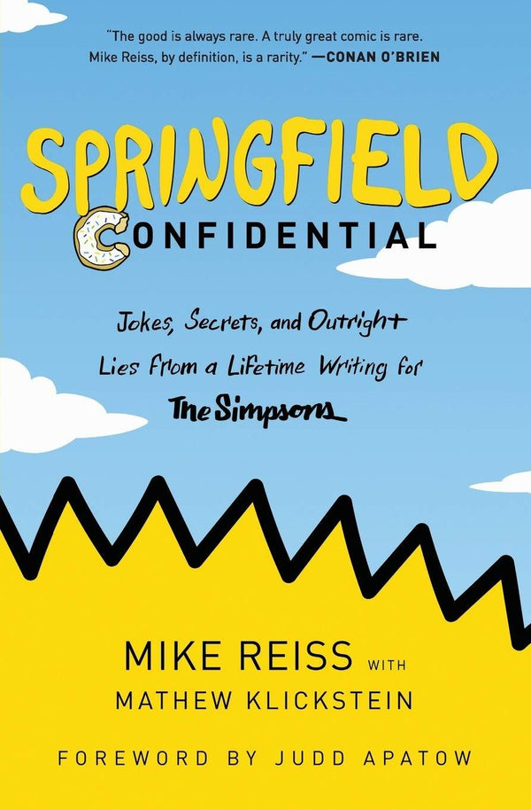 Springfield Confidential: Jokes, Secrets, And Outright Lies From A Lifetime Writing For The Simpsons (Book)