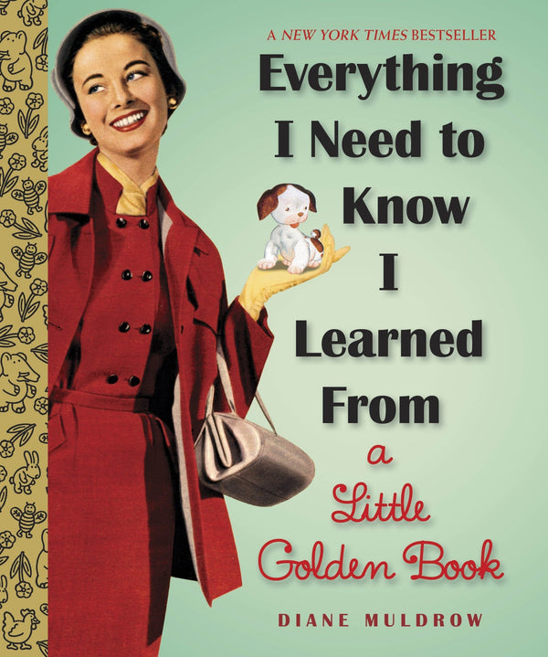 Everything I Need To Know I Learned From A Little Golden Book (Book)