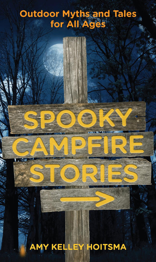 Spooky Campfire Stories: Outdoor Myths And Tales For All Ages (Book)
