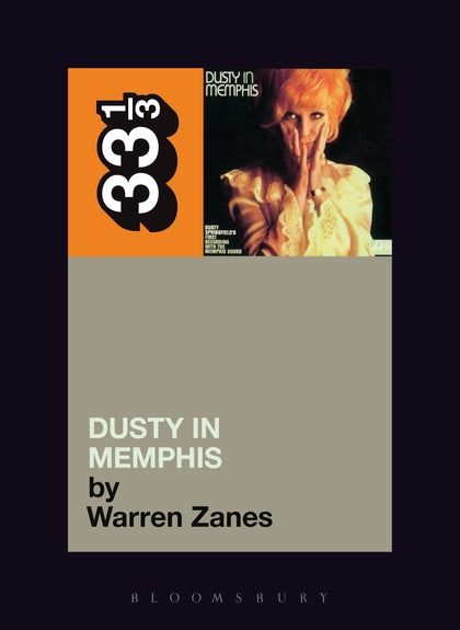 Dusty Springfield - Dusty In Memphis (33 1/3 Book Series)