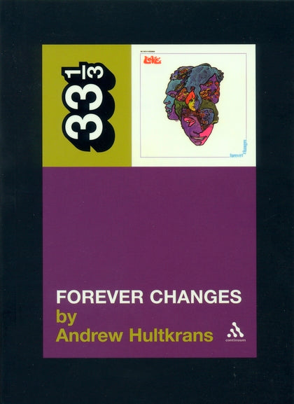 Love - Forever Changes (33 1/3 Book Series)