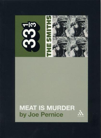 The Smiths - Meat Is Murder (33 1/3 Book Series)