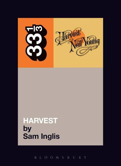 Neil Young - Harvest (33 1/3 Book Series)