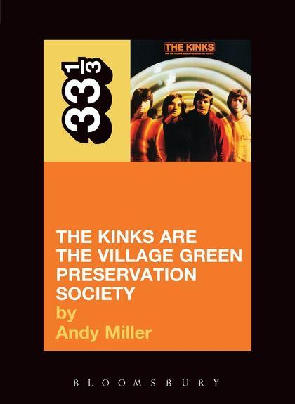 The Kinks - Kinks Are The Village Green Preservation Society (33 1/3 Book Series)
