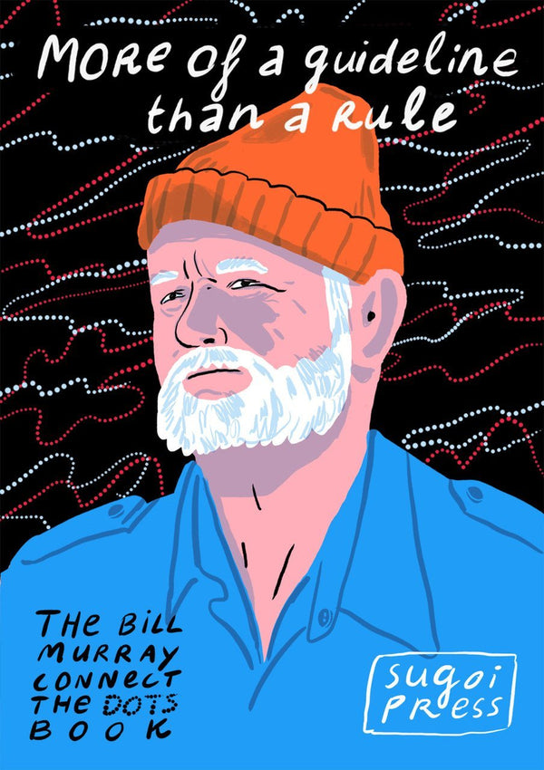 More Of A Guideline Than A Rule: The Bill Murray Connect The Dots (Book)