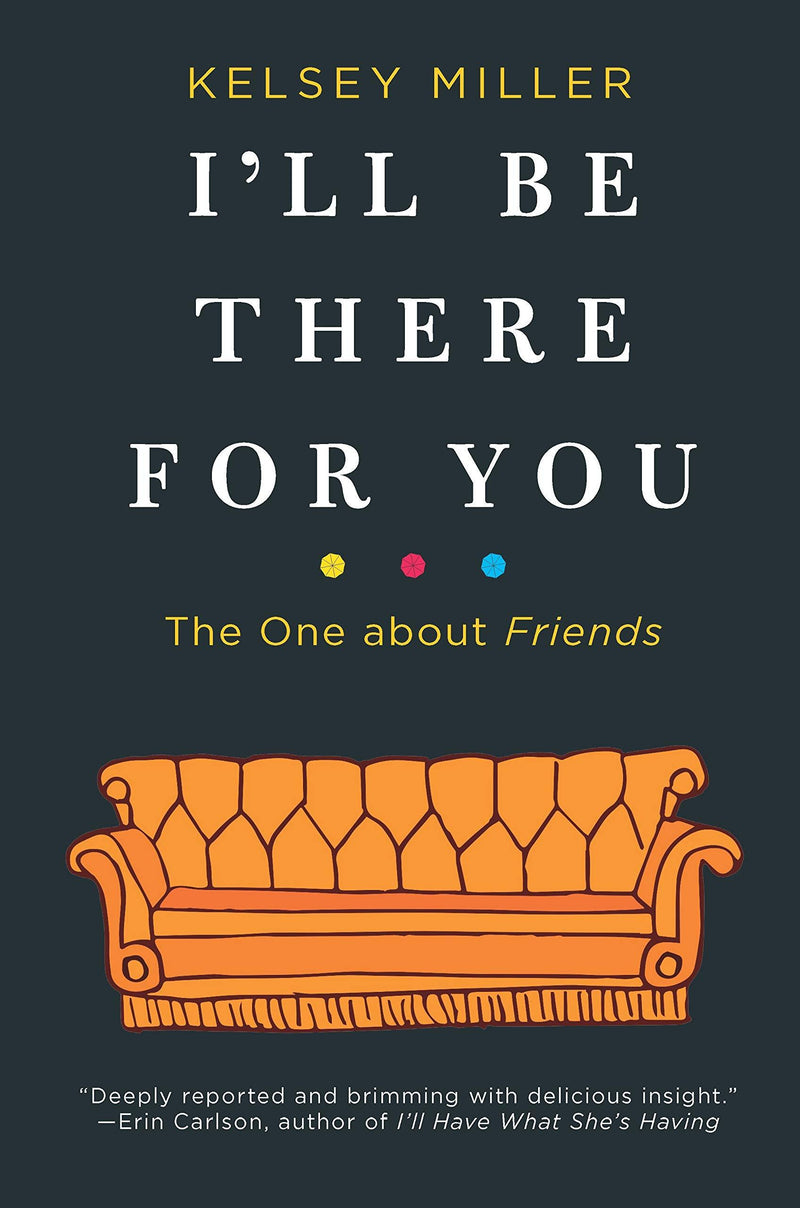 I'Ll Be There For You: The One About Friends (Book)