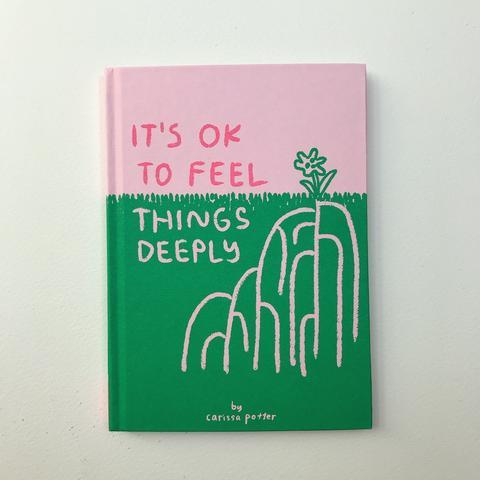 Its Okay To Feel Things Deeply by Carissa Potter (Book)