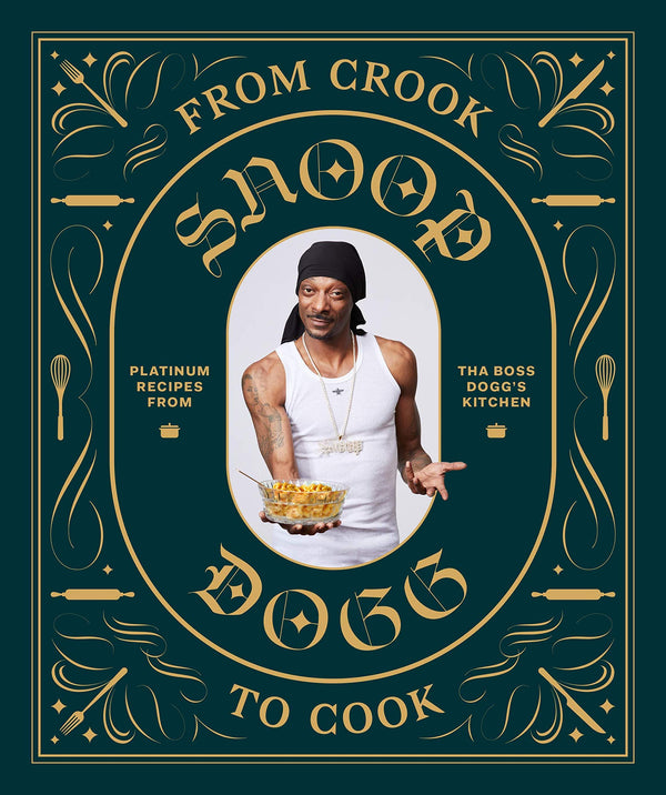 From Crook To Cook: Platinum Recipes From Tha Boss Dogg's Kitchen (Book)
