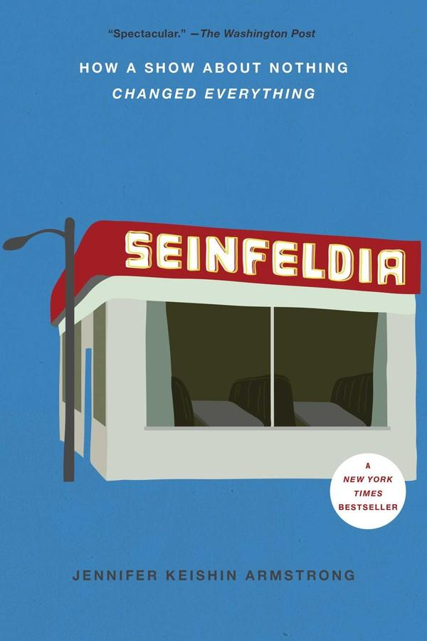 Seinfeldia: How A Show About Nothing Changed Everything (Book)