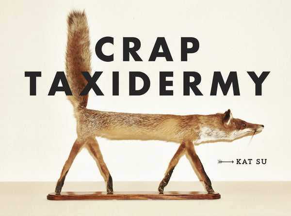 Crap Taxidermy (Book)