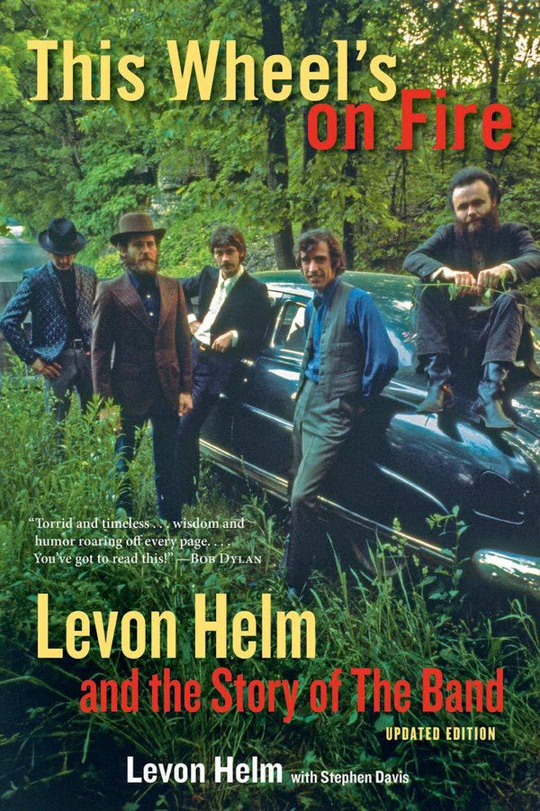 This Wheel's On Fire: Levon Helm And The Story Of The Band (Book)