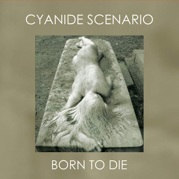 Cyanide Scenario - Born To Die Ep (New Vinyl)