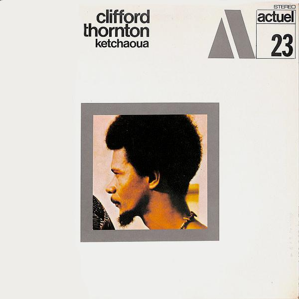 Clifford Thornton - Ketchaoua (New Vinyl)