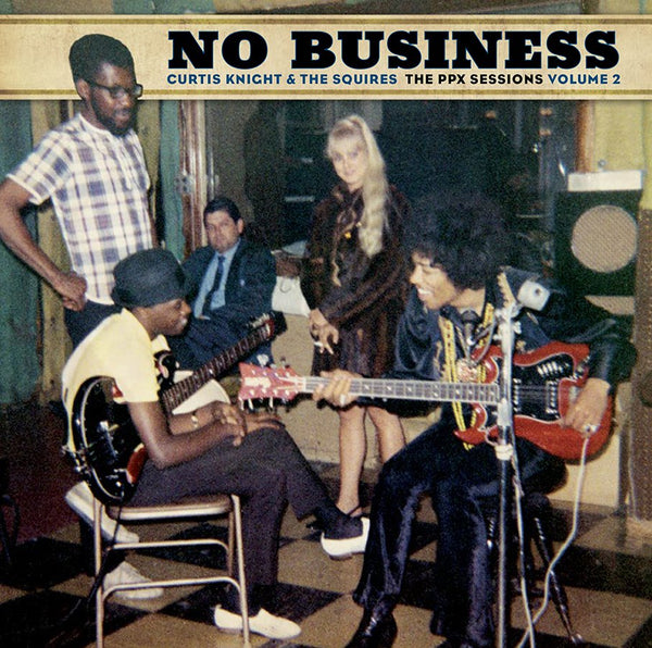 Curtis Knight And The Squires - V2 No Business:Ppx Sessions (New Vinyl) (BF2020)