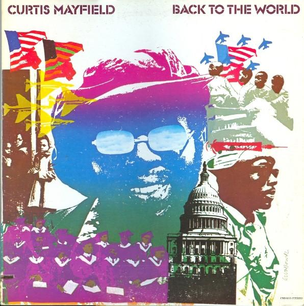Curtis Mayfield - Back To The World (New Vinyl)