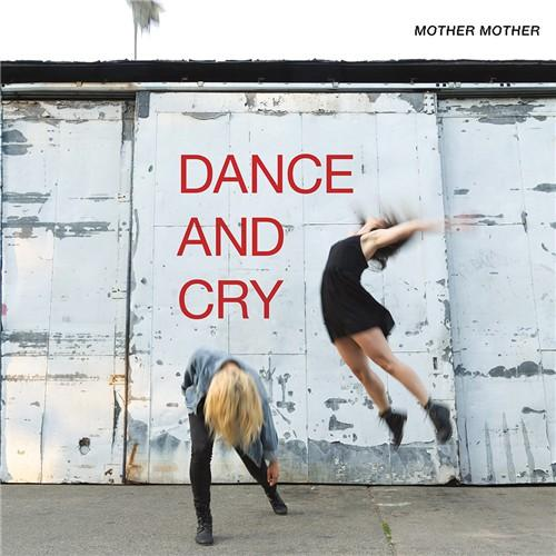 Mother Mother - Dance & Cry (New Vinyl)