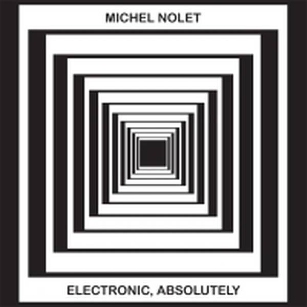 Michel Nolet - Electronic Absolutely (New Vinyl)