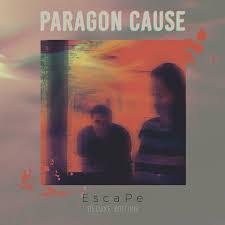 Paragon Cause - Escape (New Vinyl)
