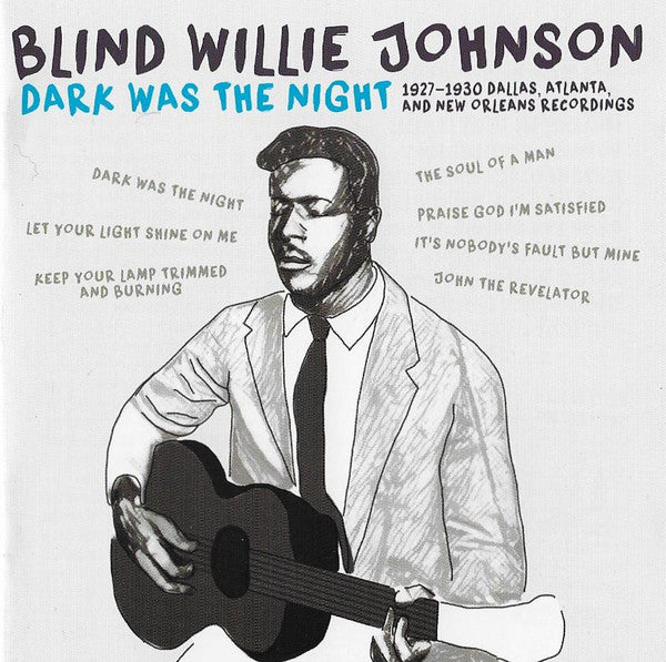 Blind Willie Johnson ‎– Dark Was The Night (1927-1930 Dallas, Atlanta And New Orleans Recordings) (New CD)