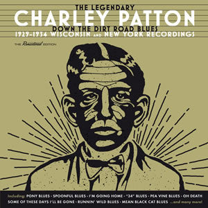 Charley Patton ‎– The Legendary Charley Patton (Down The Dirt Road Blues) (1929-1934 Wisconsin And New York Recordings) (New CD)