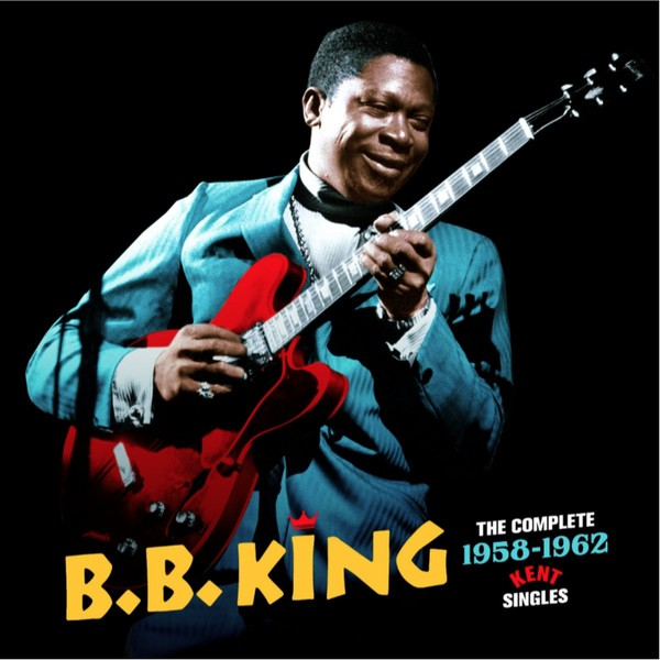 B.B. King ‎– The Complete 1958 - 1962 Kent Singles (New CD)
