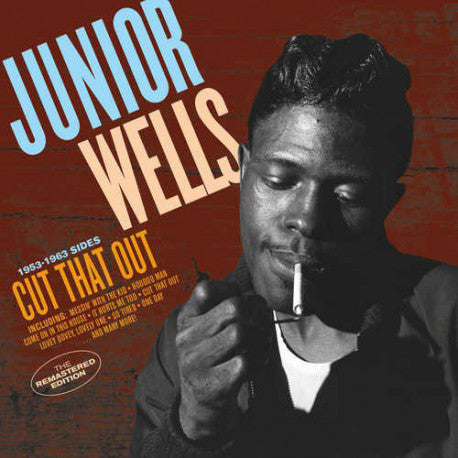 Junior Wells ‎– Cut That Out (1953 -1963 Sides) (New CD)