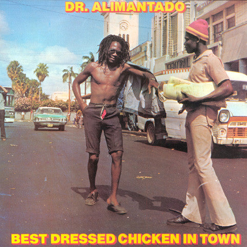Dr. Alimantado - Best Dressed Chicken In Town (New Vinyl)