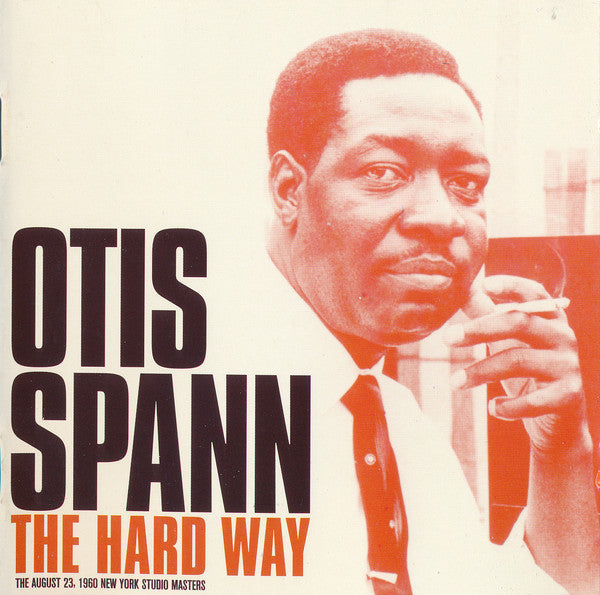 Otis Spann ‎– The Hard Way: The August 23, 1960 New York Studio Masters (New CD)