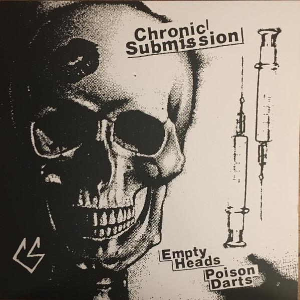 Chronic Submission - Empty Heads Poison Darts (New Vinyl)
