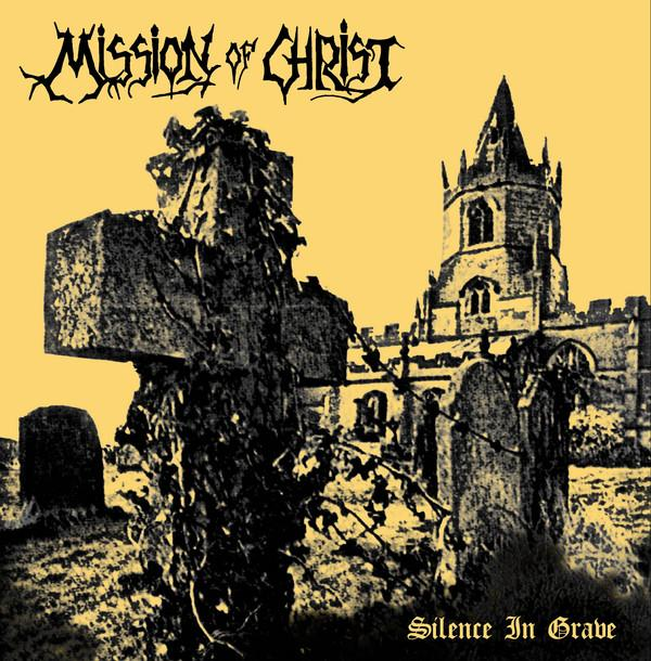 Mission Of Christ - Silence In Grave (New Vinyl)