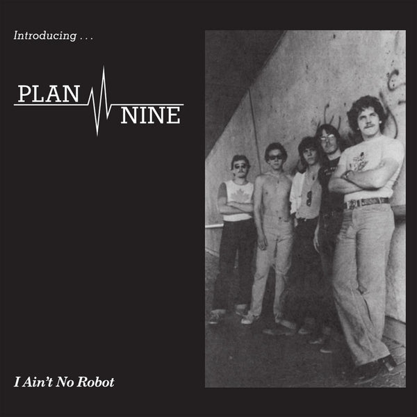 Plan Nine - I Aint No Robot 7 In. (New Vinyl)