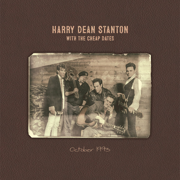 Harry Dean Stanton with The Cheap Dates - October 1993 (New Vinyl)