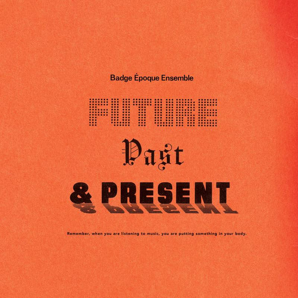 Badge Epoque Ensemble - Future Past & Present (New Vinyl)