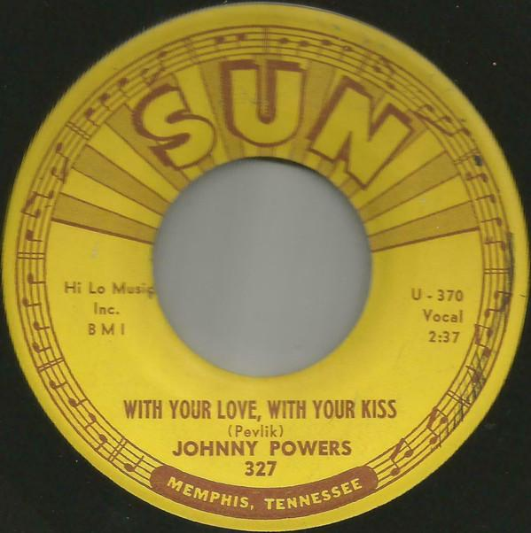 Johnny Powers - With Your Love With Your Kiss (New Vinyl)